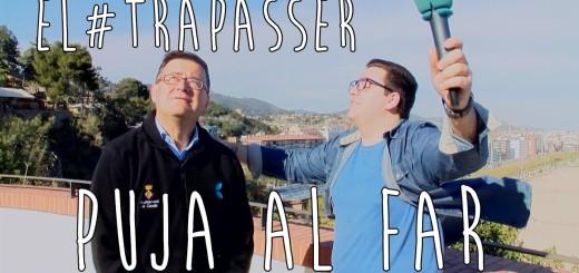 [Vídeo] Capítol 11: [El #Trapasser] visita el far per dins i el seu mirador