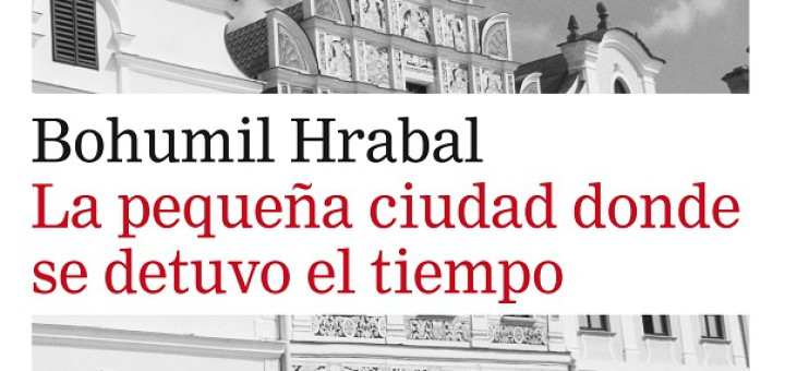 La Petita ciutat on es va aturar el temps Bohumil Hrabal